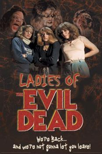 Evil Dead-Ladiesof Thedead  Wall Poster