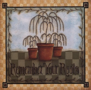 Remember Your Roots  Fine-Art Print
